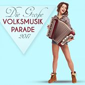 Die Große Volksmusik Parade 2017 by Various Artists