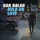 Hold on Love by Dan Balan