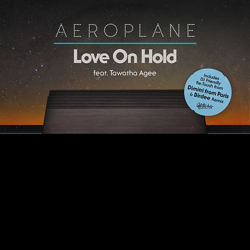 Love On Hold (feat. Tawatha Agee) [Remixes] by Aeroplane