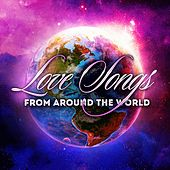 Love Songs From Around the World by Various Artists