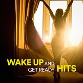 Wake Up and Get Ready Hits by Various Artists