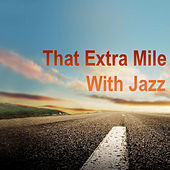 That Extra Mile With Jazz by Various Artists