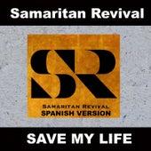 Save My Life (Spanish Version) by Samaritan Revival
