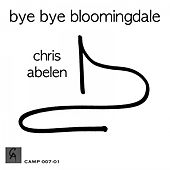 Bye Bye Bloomingdale by Chris Abelen