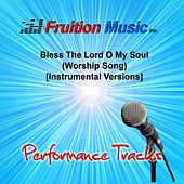 Bless the Lord O My Soul (Worship Song) [Instrumental Versions] by Fruition Music Inc.