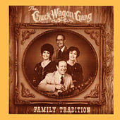 Play & Download Family Tradition by Chuck Wagon Gang | Napster