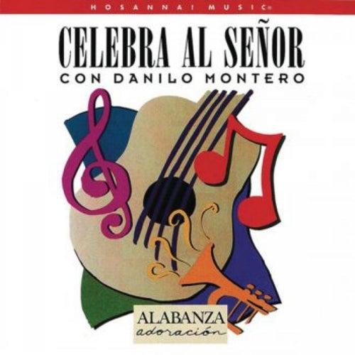 Celebrad al Dios De Amor by Danilo Montero
