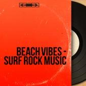 Beach Vibes - Surf Rock Music von Various Artists