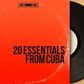 20 Essentials from Cuba (Mambo, Cha-Cha & Salsa from Cuba) von Various Artists