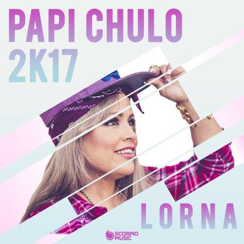 Papi Chulo... Te Traigo el MMM 2K17 by Lorna