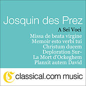 Play & Download Josquin Des Prez, Missa De Beata Virgine by A Sei Voci | Napster