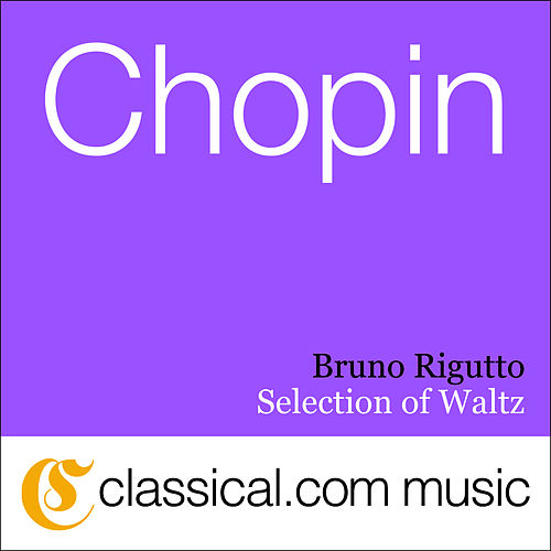 Play & Download Fryderyk Franciszek Chopin, Waltz In E Flat, Op. 18 by Bruno Rigutto | Napster