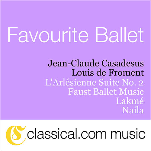 Play & Download Georges Bizet, L'Arlésienne Suite No. 2 by Various Artists | Napster