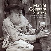 Man of Constant Sorrow and Other Timeless Mountain Ballads von Various Artists