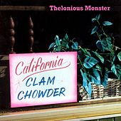 California Clam Chowder by Thelonious Monster
