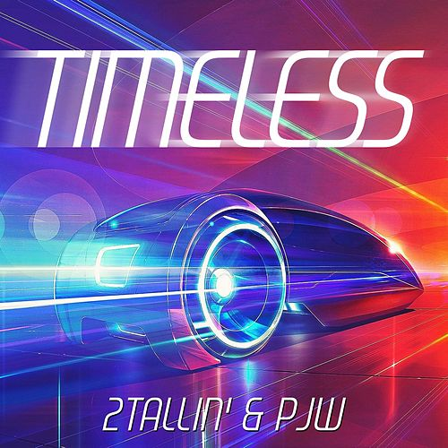 Timeless (feat. P.J.W) by 2Tallin'