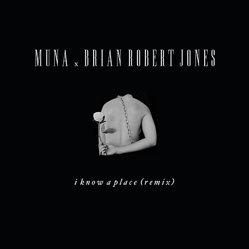 I Know A Place (brian robert jones remix) by MUNA