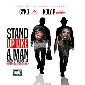 Stand Up Like a Man by Koly P