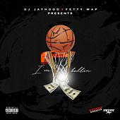 I'm Ballin (feat. Fetty Wap) by DJ Jayhood