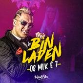 Os Mlk É 7 by Mc Bin Laden