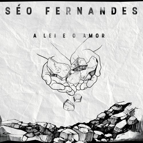 A Lei e o Amor de Séo Fernandes