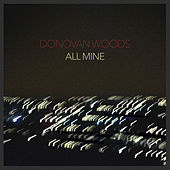 All Mine by Donovan Woods