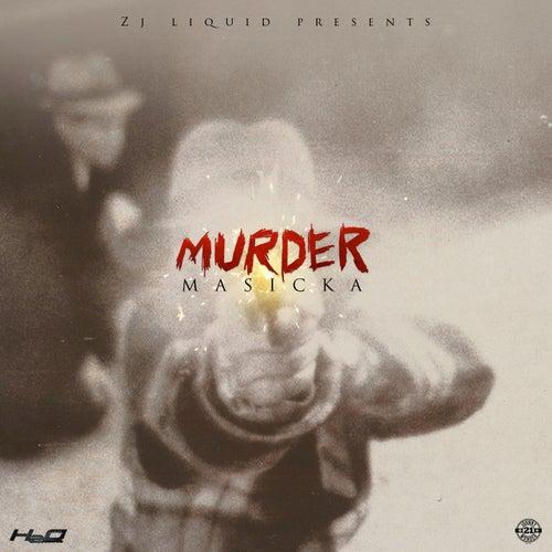 Murder by Masicka