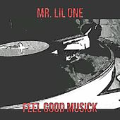 Feel Good Musick by Mr. Lil One