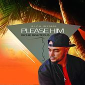 Please Him by Richie Righteous