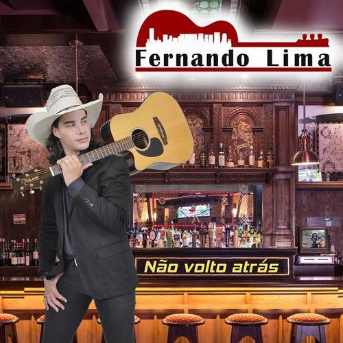 Não Volto Atrás by Fernando Lima