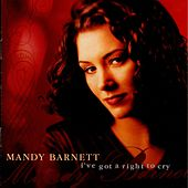 Play & Download I've Got A Right To Cry by Mandy Barnett | Napster