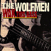 Cecilie / Wak This Bass by The Wolfmen