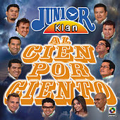 Play & Download Al Cien Por Ciento by Junior Klan | Napster