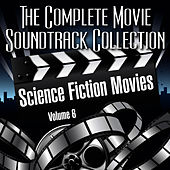 Play & Download Vol. 6 : Science Fiction Movies by The Complete Movie Soundtrack Collection | Napster
