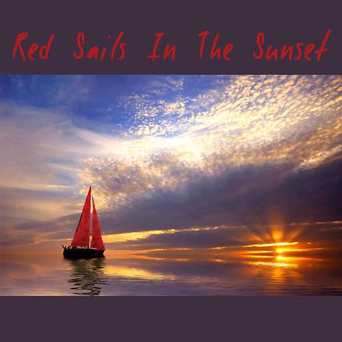 Red Sails in the Sunset - Romantic Songs by Various Artists