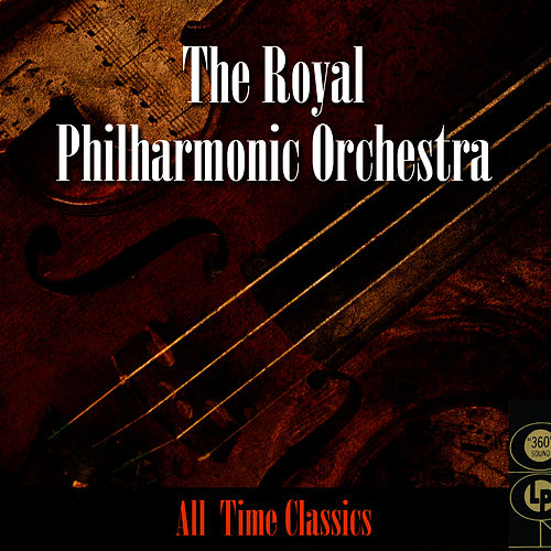 Play & Download All Time Classics by Royal Philharmonic Orchestra | Napster