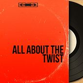 All About the Twist (By Vintage Music) von Various Artists