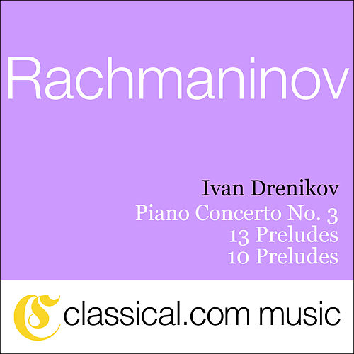 Play & Download Sergey Rachmaninov, Piano Concerto No. 3 In D Minor, Op. 30 by Various Artists | Napster