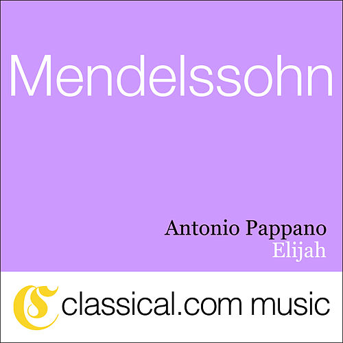 Play & Download Felix Mendelssohn, Elijah, Op. 70 by Various Artists | Napster