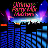 Ultimate Party Mix Masters by DJ Mix Master