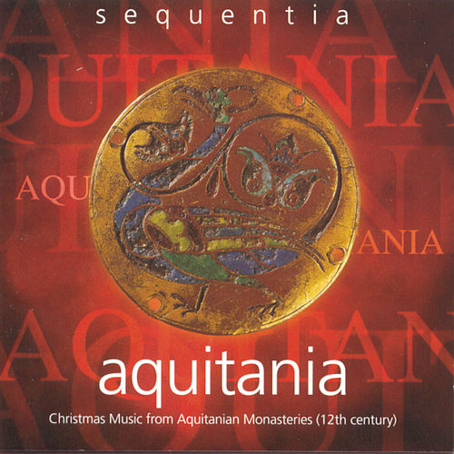 Play & Download Aquitania by Sequentia | Napster