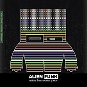 Alien Funk, Vol. 19 - Techno from Another Planet by Various Artists
