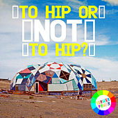 To Hip or Not to Hip? by Various Artists