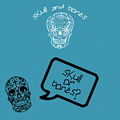 Skull or Bones? by Various Artists