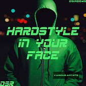 Hardstyle In Your Face by Various Artists