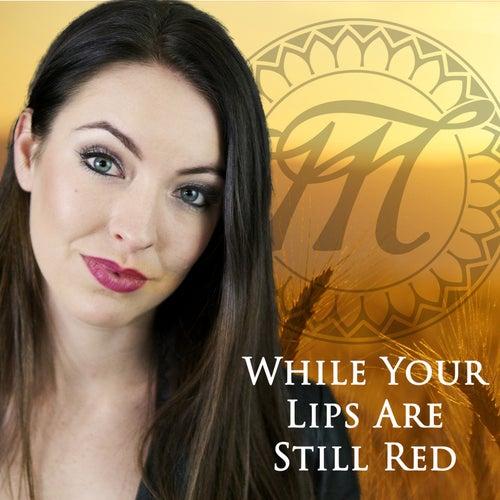 While Your Lips Are Still Red von Minniva