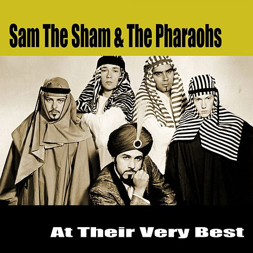 At Their Very Best by Sam The Sham & The Pharaohs