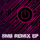 SMB Remix EP 2017 by Various Artists