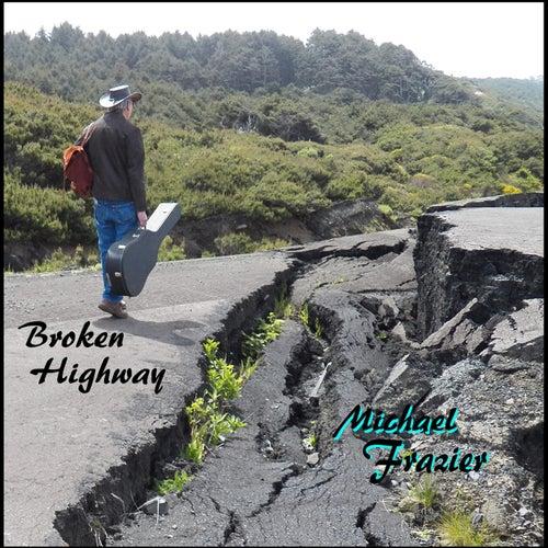 Broken Highway by Michael Frazier