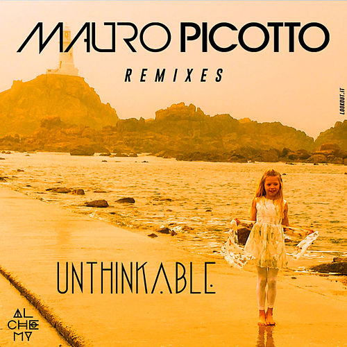 Unthinkable (Remixes) de Mauro Picotto
